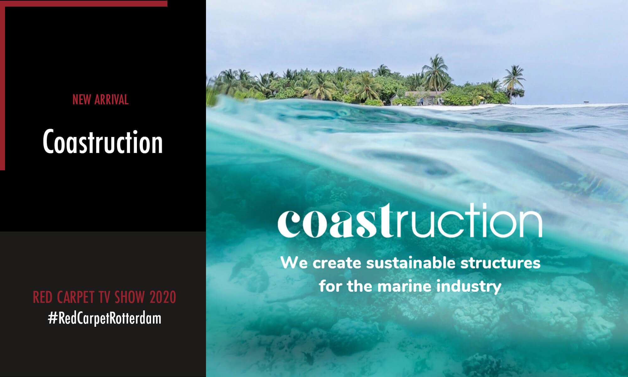 Coastruction is one of the new arrivals participating in the Red Carpet TV Show 2020