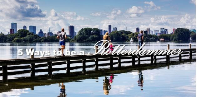 5 ways to be a rotterdammer